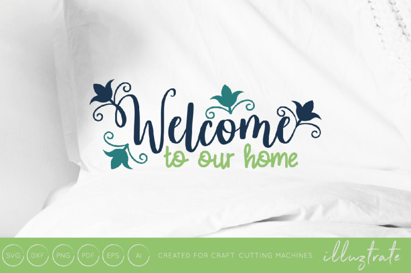welcome-to-our-home-home-svg-cut-file