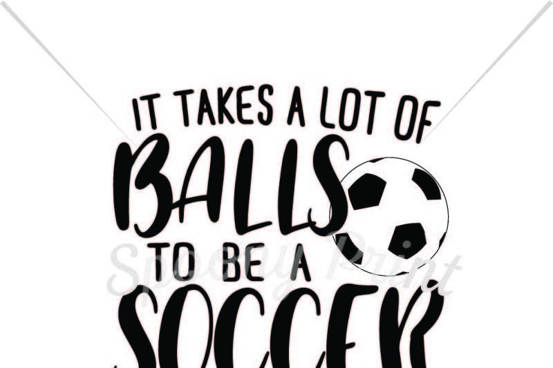 it-takes-a-lot-of-balls-to-be-a-soccer-mom