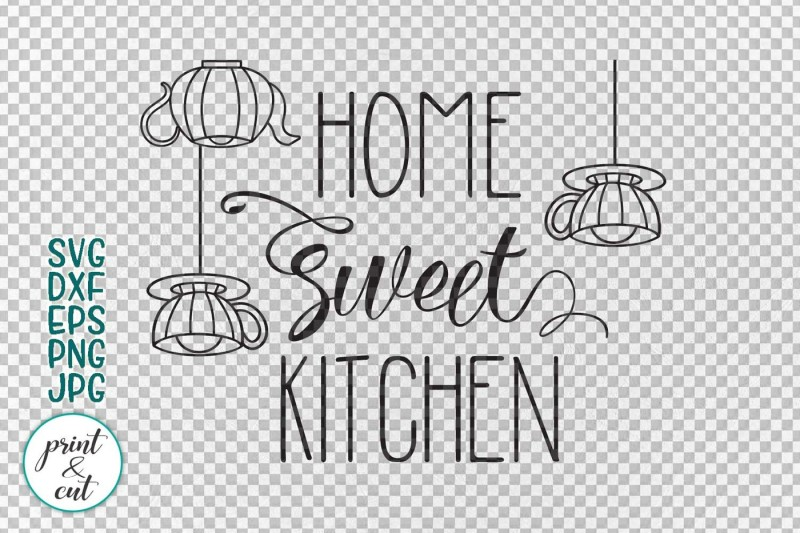 Home Sweet Kitchen Home Sign For Cut Or For Print Digital By