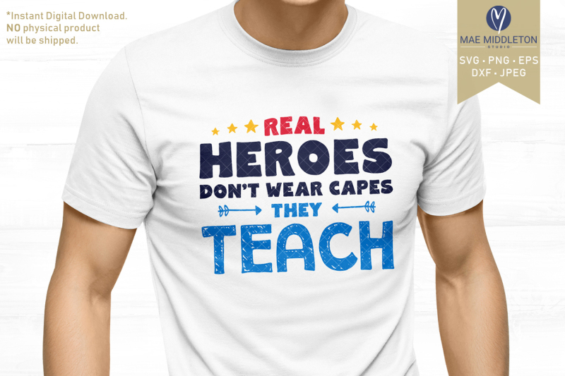 real-heroes-don-t-wear-capes-they-teach-printables-svgs