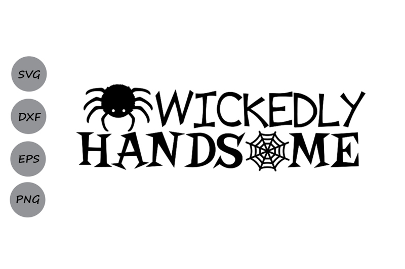 wickedly-handsome-svg-halloween-svg-spider-svg-spooky-svg-boys-svg