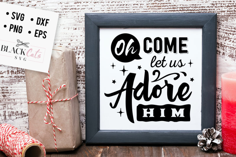 oh-come-let-us-adore-him-christmas-svg