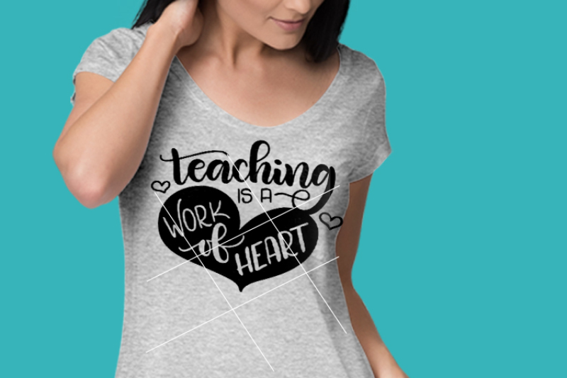teaching-is-a-work-of-heart-hand-drawn-lettered-cut-file
