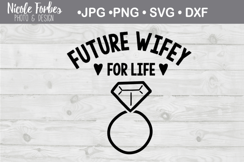future-wifey-for-life-svg-cut-file