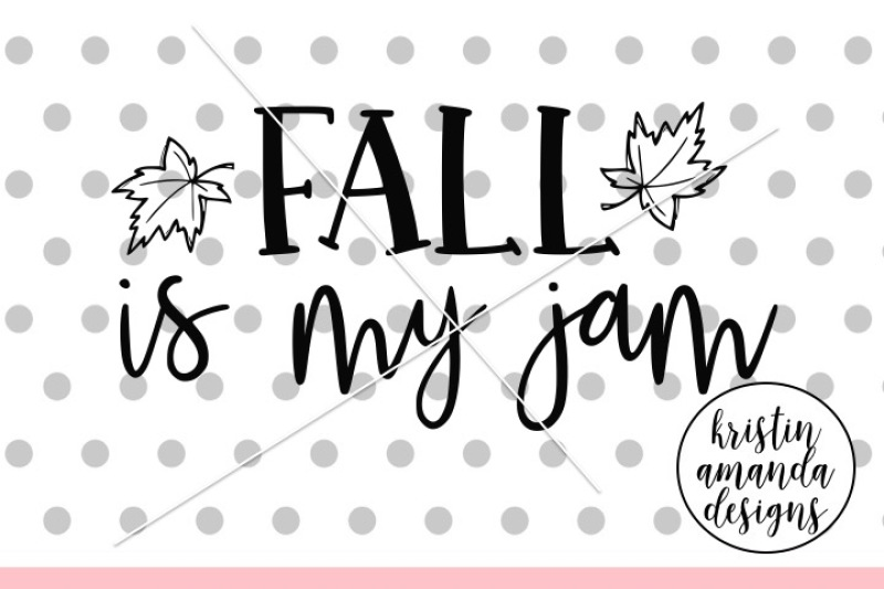 fall-is-my-jam-svg-dxf-eps-png-cut-file-cricut-silhouette