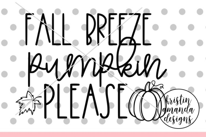 fall-breeze-pumpkin-please-svg-dxf-eps-png-cut-file-cricut-silhoue