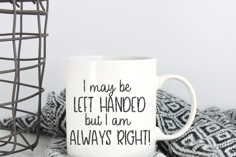 i-may-be-left-handed-but-i-m-always-right