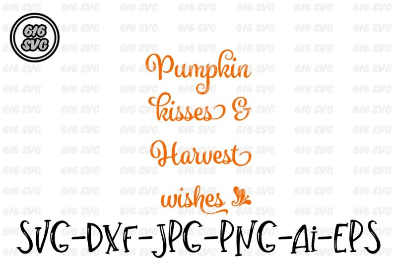 pumpkin-kisses-and-harvest-wishes-svg