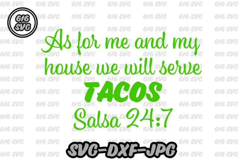 as-for-me-and-my-house-we-will-serve-tacos-salso-247-svg