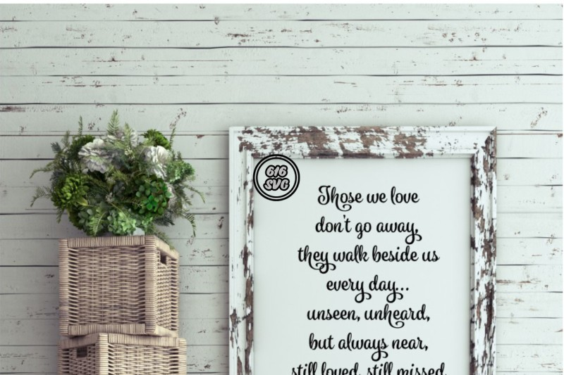 Download Those we love don't go away SVG By 616SVG | TheHungryJPEG.com