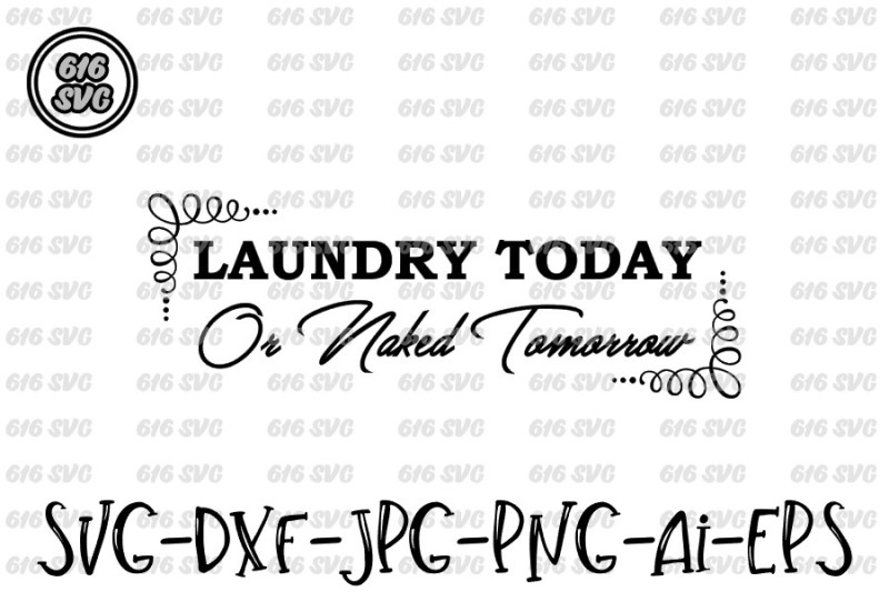 laundry-today-or-naked-tomorrow-svg