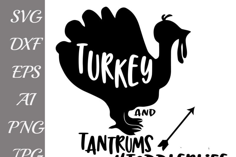 turkey-and-tantrums-svg-turkey-svg-thanksgiving-svg