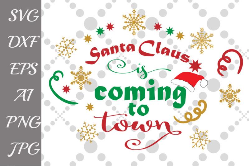 anta-claus-is-coming-to-town-svg-santa-svg-holiday-saying-sign