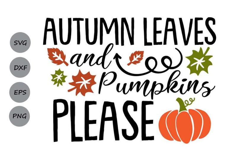 autumn-leaves-and-pumpkins-please-svg-fall-svg-pumpkin-svg