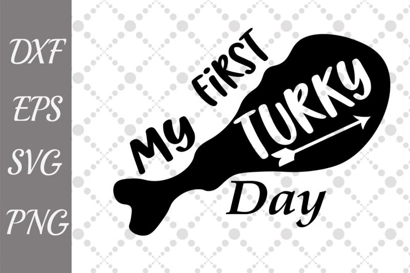 my-first-turkey-day-svg-thanksgiving-svg-turkey-leg-svg