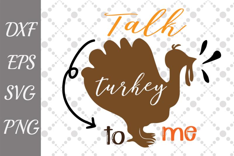 talk-turkey-to-me-svg-turkey-svg-thanksgiving-svg