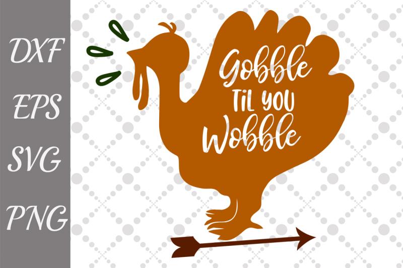gobble-till-you-wobble-svg-thanksgiving-svg-turkey-day-svg