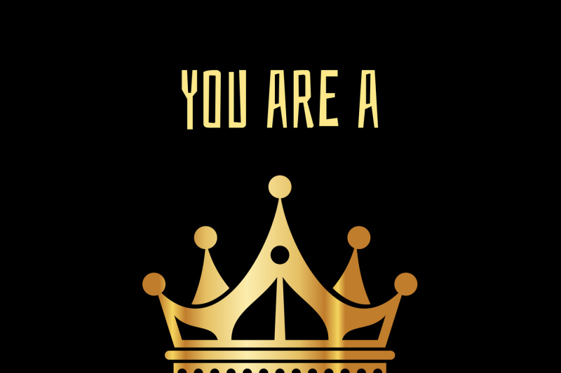 you-are-a-king-greeting-card-in-gold-black