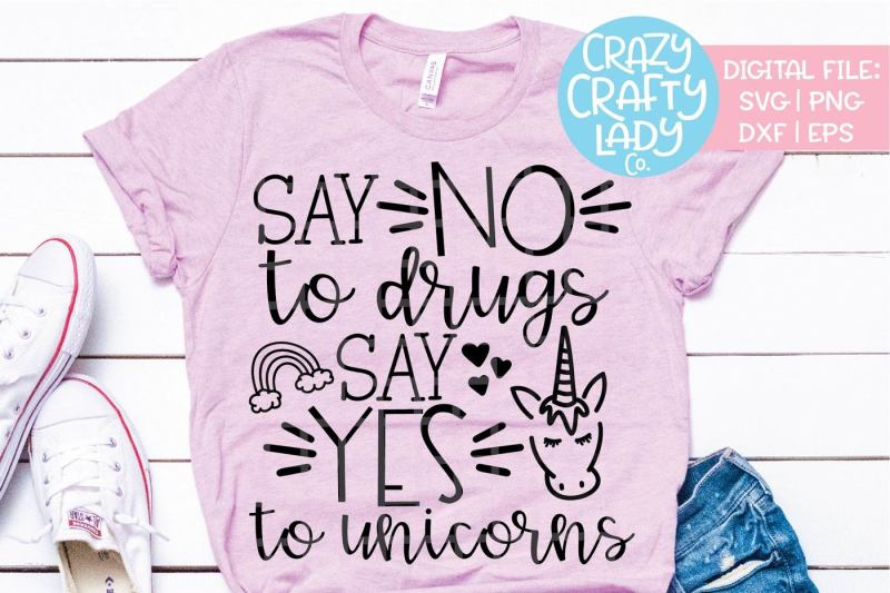 say-no-to-drugs-say-yes-to-unicorns-svg-dxf-eps-png-cut-file
