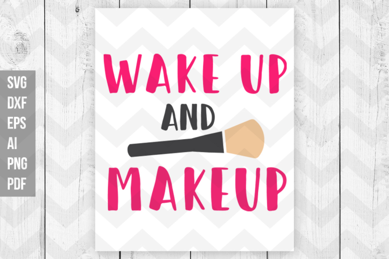 wake-up-and-makeup-svg-dxf-png-cut-files