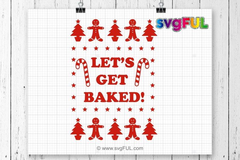 svg-let-s-get-baked-christmas-svg-gingerbread-svg-christmas