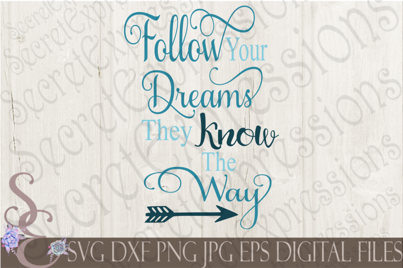 follow-your-dreams-they-know-the-way-svg