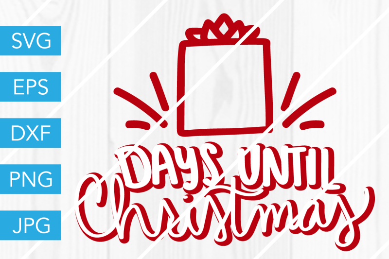 days-until-christmas-svg-dxf-eps-jpg-cut-file-cricut-silhouette-cameo