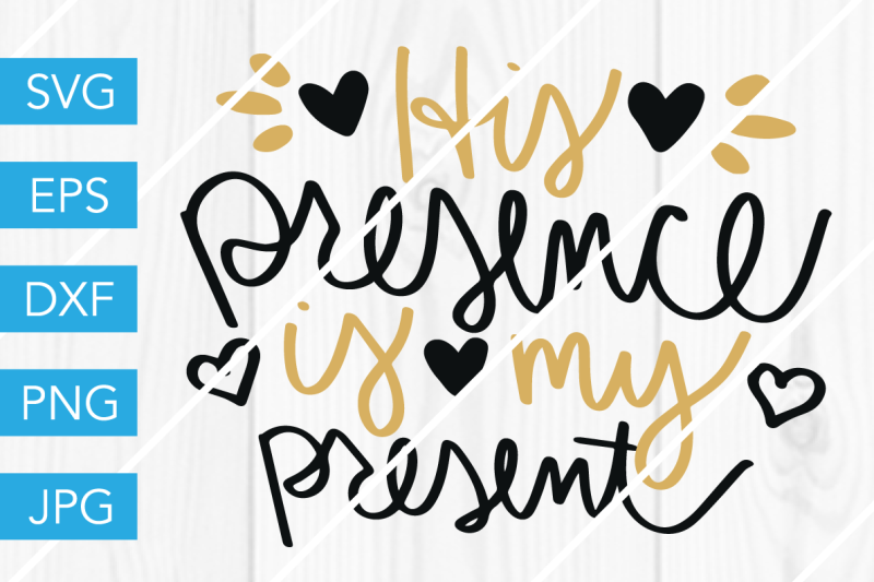 his-presence-is-my-present-svg-dxf-eps-jpg-cut-file-cricut-silhouette
