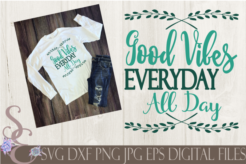 good-vibes-everyday-all-day-svg
