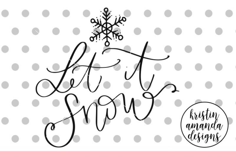 let-it-snow-svg-dxf-eps-png-cut-file-cricut-silhouette