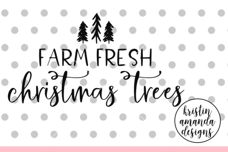 farm-fresh-christmas-trees-svg-dxf-eps-png-cut-file-cricut-silhoue