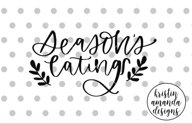 season-s-eatings-svg-dxf-eps-png-cut-file-cricut-silhouette