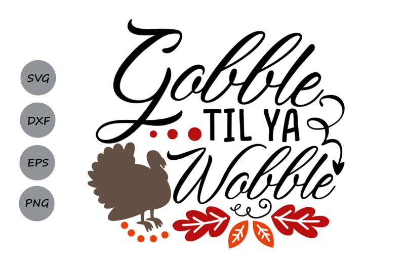 gobble-til-ya-wobble-svg-thanksgiving-svg-turkey-svg-fall-svg