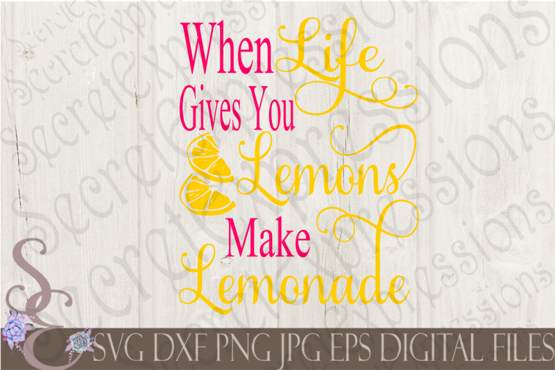 when-life-gives-you-lemons-make-lemonade-svg