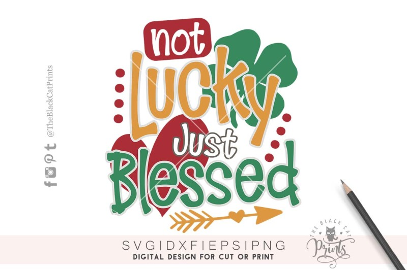 not-lucky-just-blessed-svg-dxf-png-eps