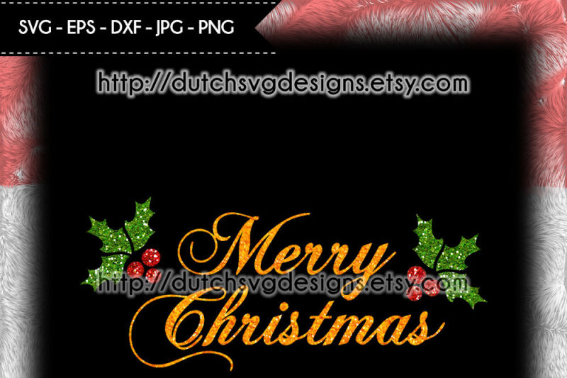 Text Cutting File Merry Christmas With Holly Leaves Christmas Svg