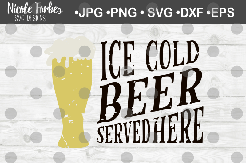 ice-cold-beer-served-here-svg-cut-file