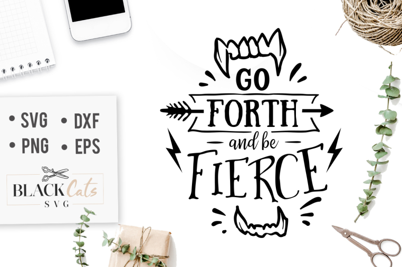 go-forth-and-be-fierce-svg