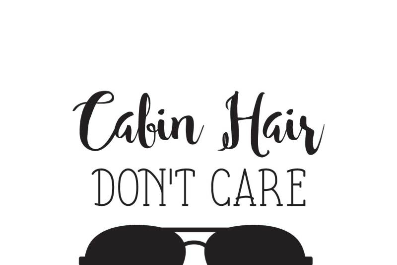 cabin-hair-don-t-care-cut-file-and-graphic