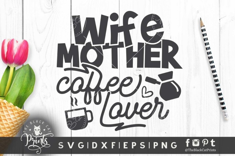 wife-mother-coffee-lover-svg-dxf-eps-png-2