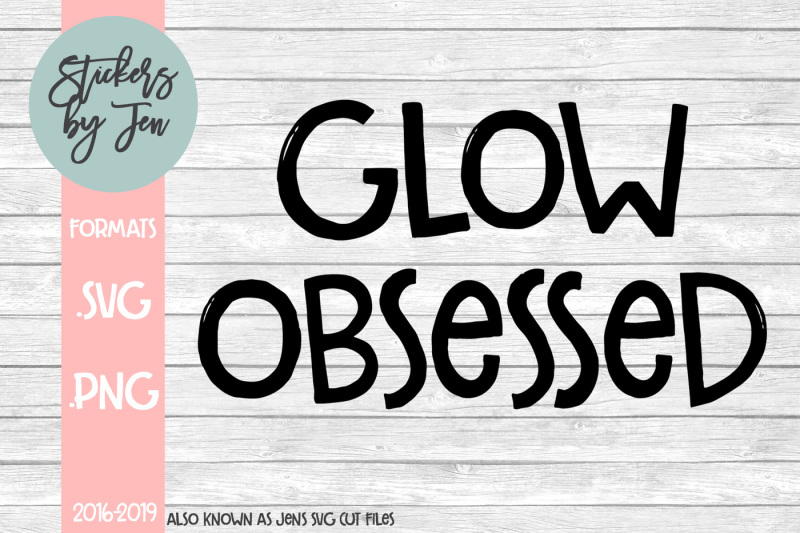 glow-obsessed-svg-cut-file