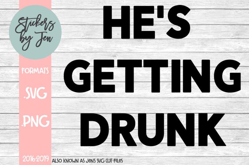he-s-getting-drunk-svg-cut-file