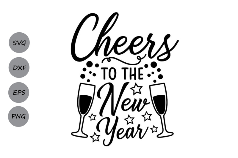 cheers-to-the-new-year-svg-new-years-svg-new-years-eve-svg-2019-svg