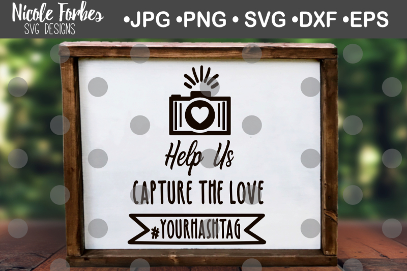 Download Help Us Capture The Love # SVG Cut File By Nicole Forbes ...