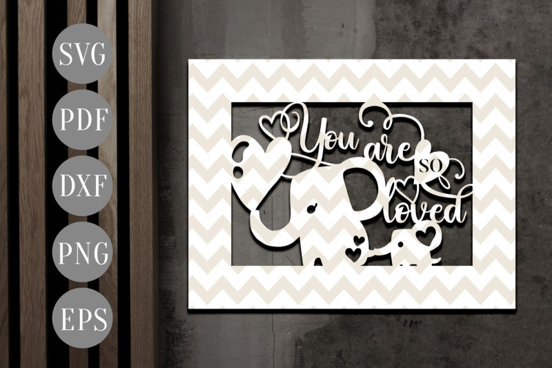 you-are-so-loved-papercut-template-elephant-nursery-clipart-svg-pdf