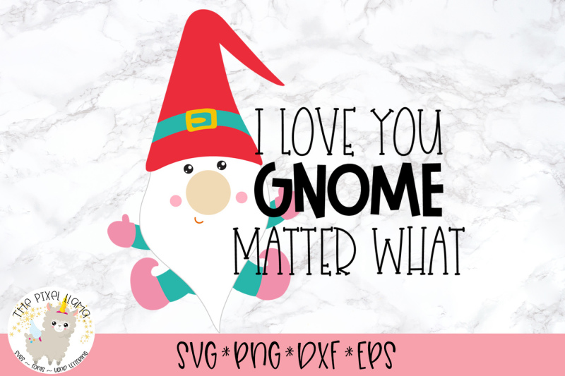 i-love-you-gnome-matter-what-svg-cut-file