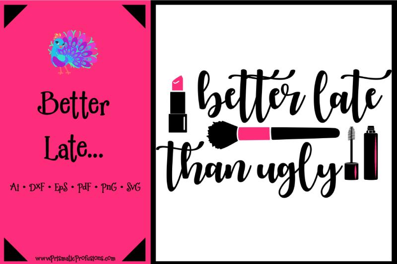 better-late-than-ugly-svg-better-late-than-ugly-clipart