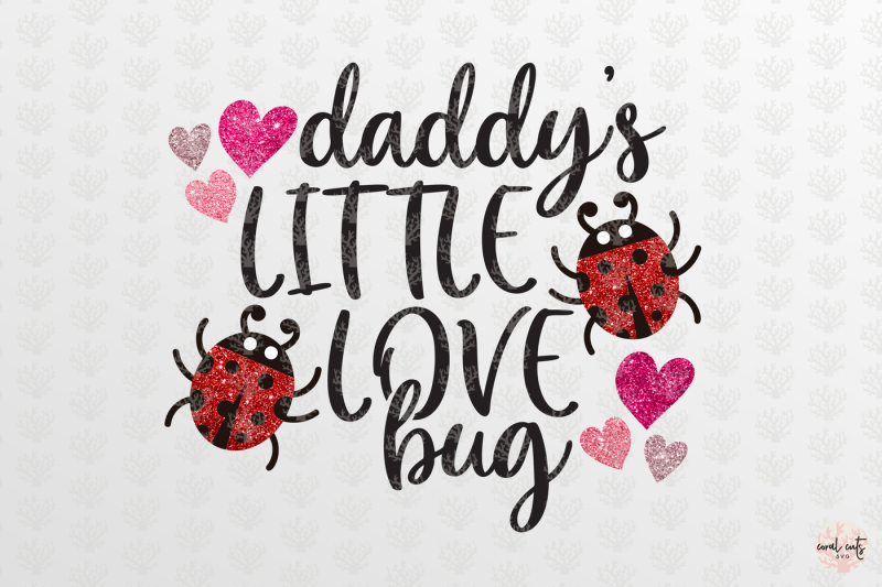 Download Daddy little love bug - Love SVG EPS DXF PNG By CoralCuts ...