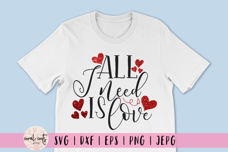 all-i-need-is-love-love-svg-eps-dxf-png
