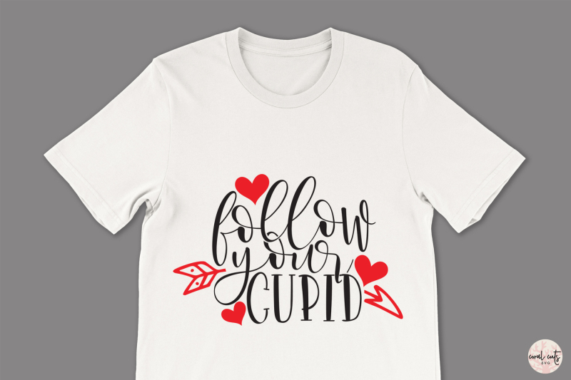 follow-your-cupid-love-svg-eps-dxf-png